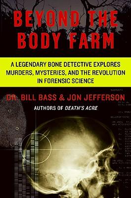 Beyond the Body Farm By Bass, Bill/ Jefferson, Jon