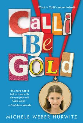 Calli Be Gold By Hurwitz, Michele Weber