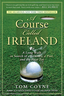 A Course Called Ireland By Coyne, Tom